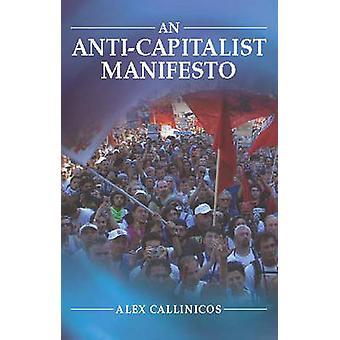 An Anti-capitalist Manifesto by Alex Callinicos - 9780745629049 Book