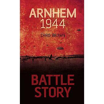 معركة قصة-آرنهيم عام 1944 كريس براون-كتاب 9780752463117