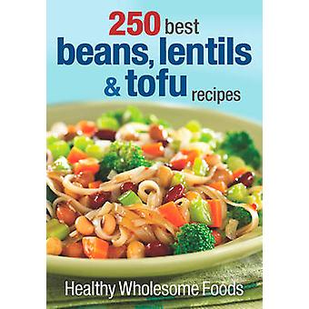 250 Best Beans - Lentils & Tofu Recipes - Healthy - Wholesome Foods by