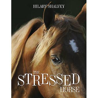 The Stressed Horse by Hilary Shalvey - 9780851319568 Book