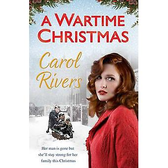 A Wartime Christmas by Carol Rivers - 9780857208330 Book