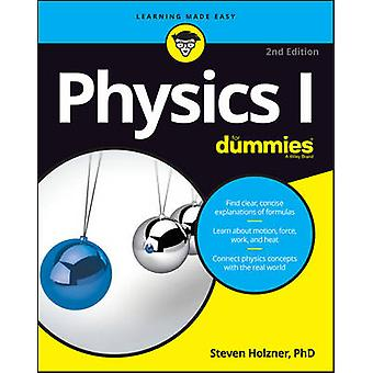 Physics I For Dummies (2nd Revised edition) by Steven Holzner - 97811
