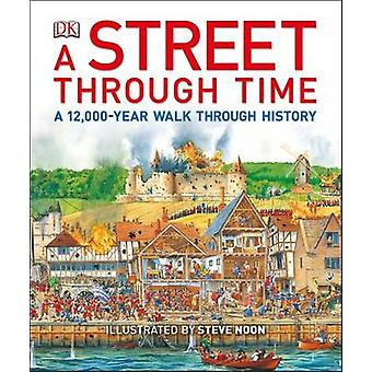 A Street Through Time by Steve Noon - Steve Noon - 9781409376446 Book