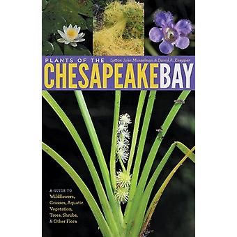 Plants of the Chesapeake Bay - A Guide to Wildflowers - Grasses - Aqua