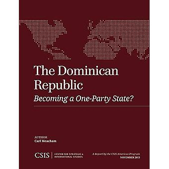 The Dominican Republic - Becoming a One-Party State? by Carl Meachem -