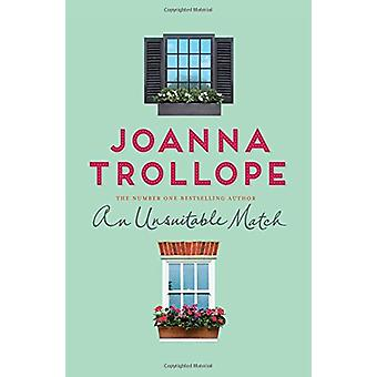 An Unsuitable Match by Joanna Trollope - 9781509823512 Book