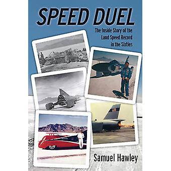 Speed Duel - The Inside Story of the Land Speed Record in the Sixties