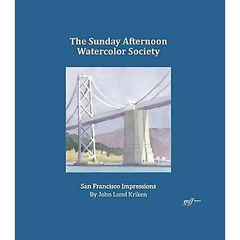 The Sunday Afternoon Watercolor Society - San Francisco Impressions by