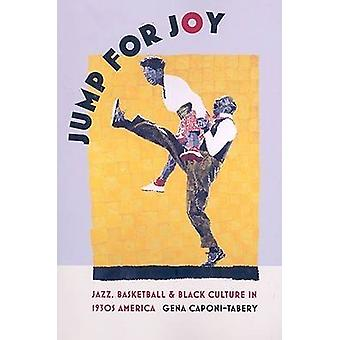 Jump for Joy - Jazz - Basketball - and Black Culture in 1930s America