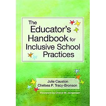 The Educator's Handbook for Inclusive School Practices by Julie Caust