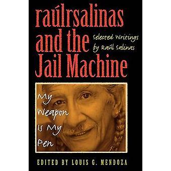 Raulrsalinas und die Gefängnis-Maschine - meine Waffe ist meiner Feder von Raul Salina