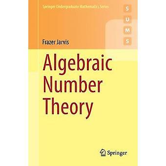 Algebraisk talteori av Frazer Jarvis - 9783319075440 bok