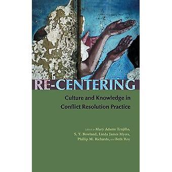 Volver a centrar la cultura y el conocimiento en la práctica de resolución de conflictos por