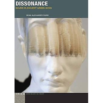 Dissonance - Auditory Aesthetics in Ancient Greece by Sean Alexander G