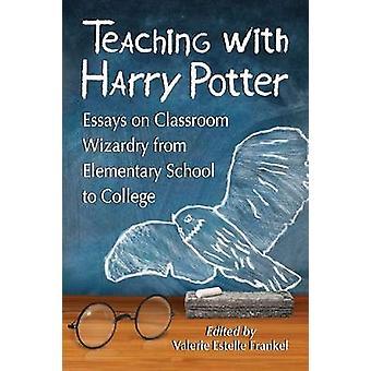 Ensino com Harry Potter - ensaios sobre bruxaria de sala de aula do elemento