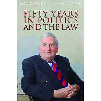Fünfzig Jahre in Politik und Recht