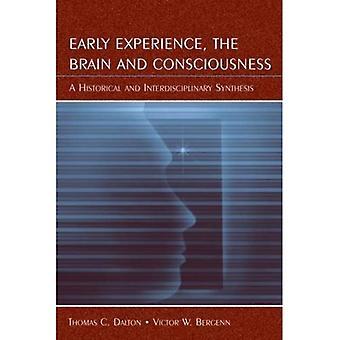 Les premières expériences, le cerveau et la conscience: une synthèse historique et interdisciplinaire