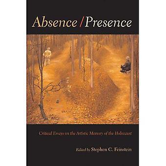 Abwesenheit/Präsenz: Kritische Essays und Reflexionen über die Artistifc Erinnerung an den Holocaust