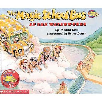Magic School Bus at the Waterworks (Magic School Bus (Prebound))