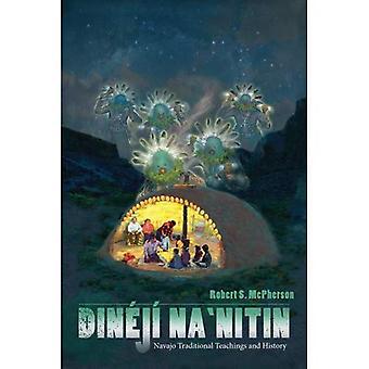 Dineji Na'nitin: Navajo Traditional Teachings and History
