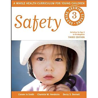 Safety: A Whole Health Curriculum for Young Children (Growing, Growing Strong)