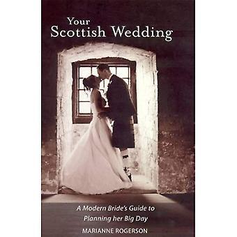 Votre mariage écossais: Guide de la mariée moderne de planification de son grand jour