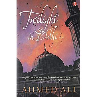 Twilight in Delhi: A Novel