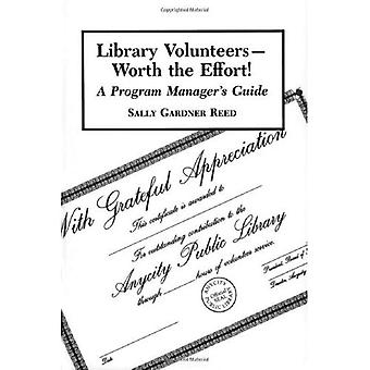 Library Volunteers - Worth the Effort!: A Program Manager's Guide