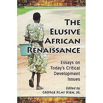 The Elusive African Renaissance: Essays on Today's Critical Development� Issues