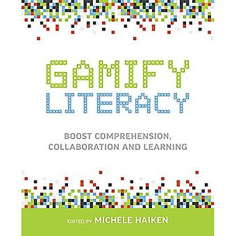 Gamify Literacy: Boost Comprehension, Collaboration,� and Learning