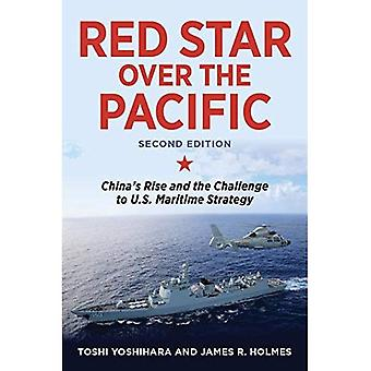 Red Star Over the Pacific:� China's Rise and the Challenge to U.S. Maritime Strategy