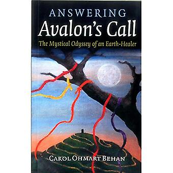 Answering Avalon's Call: The Mystical Odyssey of an� Earth-Healer