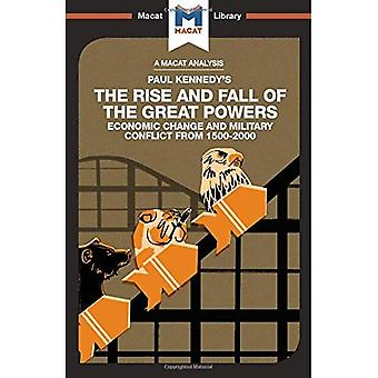 The Rise and Fall of the Great Powers: Economic Change and Military Conflict From 1500-2000 (The Macat Library)