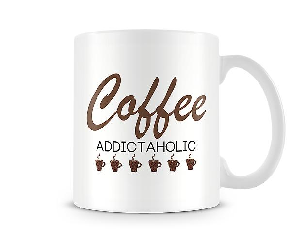 Coffee Addictaholic Mug