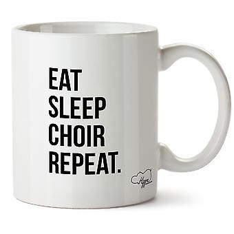 Hippowarehouse Eat Sleep Choir Repeat Printed Mug Cup Ceramic 10oz