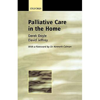 Palliative Care in the Home by Doyle & Derek