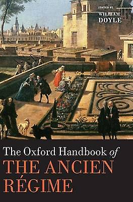 The Oxford Handbook of the Ancien Regime by Doyle & William