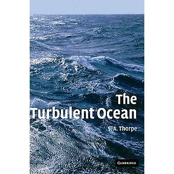 The Turbulent Ocean by Thorpe & S. A.