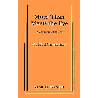 More Than Meets the Eye by Carmichael & Fred