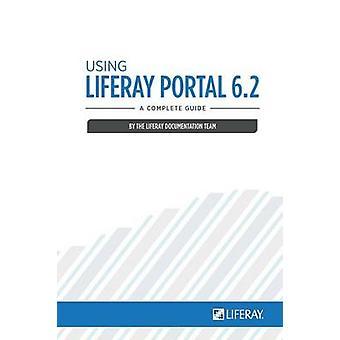 Using Liferay Portal 6.2 by Sezov & Jr. & Richard