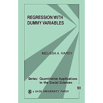 Regression with Dummy Variables by Hardy & Melissa A.