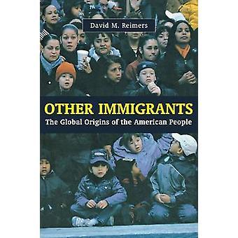 Andre indvandrere globale oprindelsen af det amerikanske folk af Reimers & David