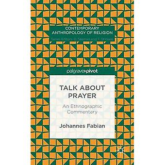 Talk about Prayer An Ethnographic Commentary by Fabian & Johannes