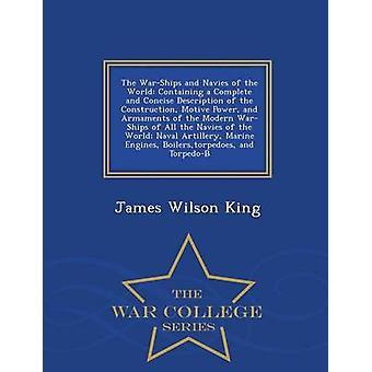 Die Kriegsschiffe und marinen der Welt enthält eine vollständige und präzise Beschreibung des Bau treibende Kraft und Rüstung der moderne Kriegsschiffe der marinen der Welt Marine Arti von König & James Wilson