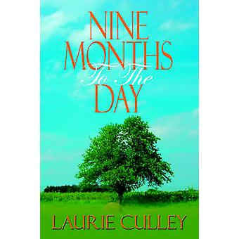 Nine Months to the Day by Culley & Laurie