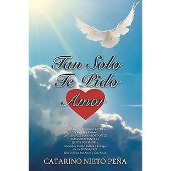 Tan Solo Te Pido Amor por Pena & Catarino Nieto