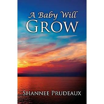 A Baby Will Grow by Prudeaux & Shannee