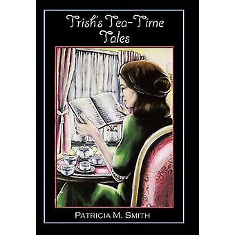 TRISHS TEATIME TALES by Smith & Patricia