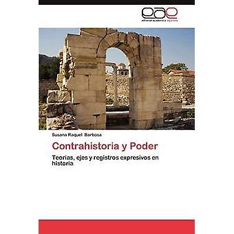 Contrahistoria y Poder by Barbosa & Susana Raquel