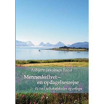 Menneskelivet  En Opdagelsesrejse by Fano & Asbjorn Jakobsen